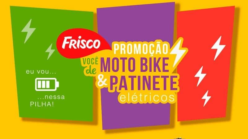 Promoção sucos Frisco 2020. Você de moto bike e patinete elétricos