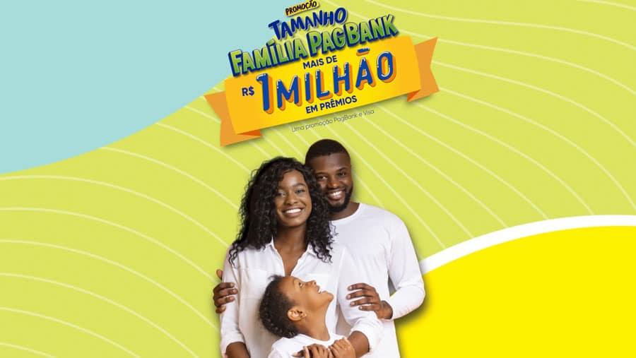 PagBank PagSeguro Promoção Tamanho Família: 1 Milhão em prêmios