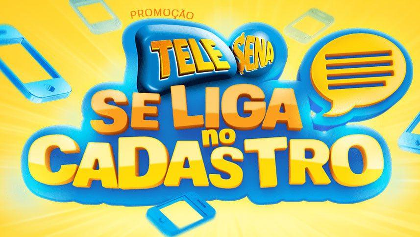 Promoção Telesena se liga no Cadastro
