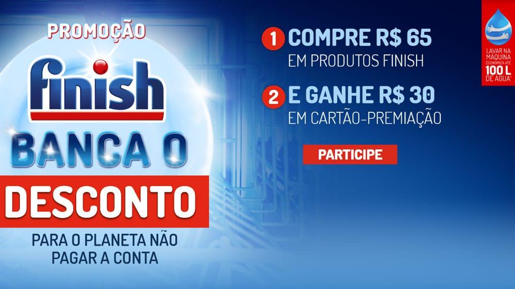 Promoção Finish Banca o Desconto