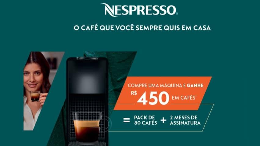 Promoção Nespresso 2021: Compre uma máquina e ganhe R$450 em cafés