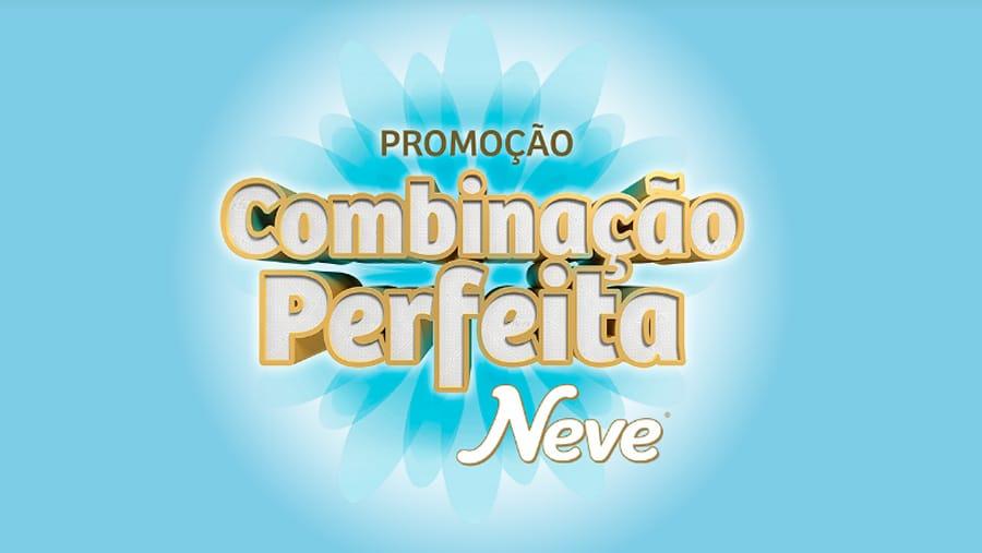 Promoção Neve Combinação Perfeita - Prêmios de até 20 mil