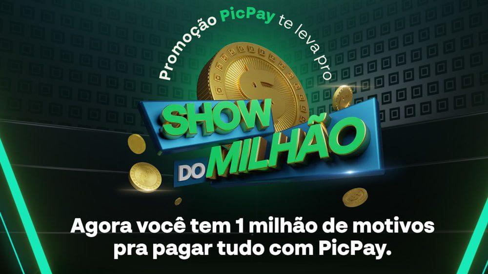 Promoção PicPay te leva para o Show do Milhão