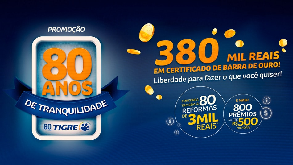 Promoção Tigre 80 anos - Concorra a R$ 380 MIL